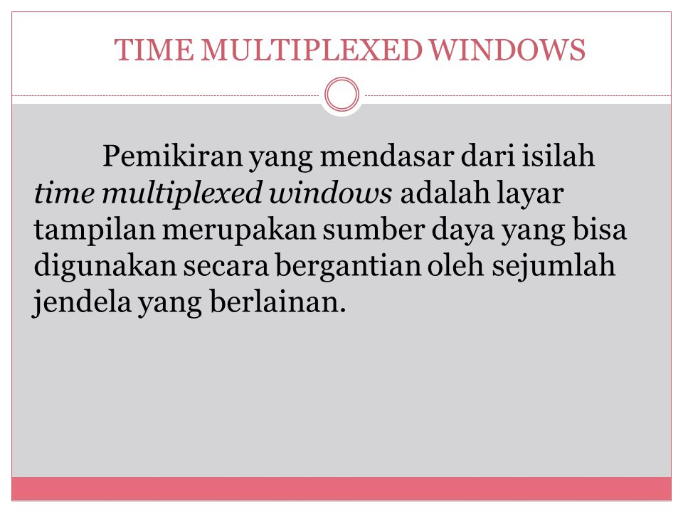 TIME MULTIPLEXED WINDOWS