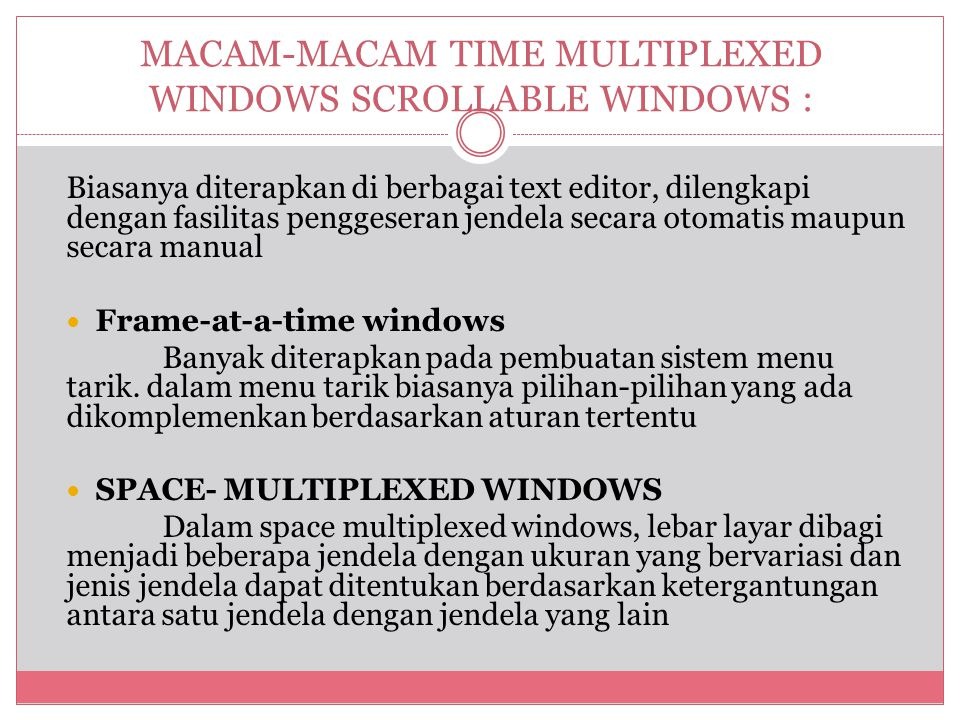 MACAM-MACAM TIME MULTIPLEXED WINDOWS SCROLLABLE WINDOWS :
