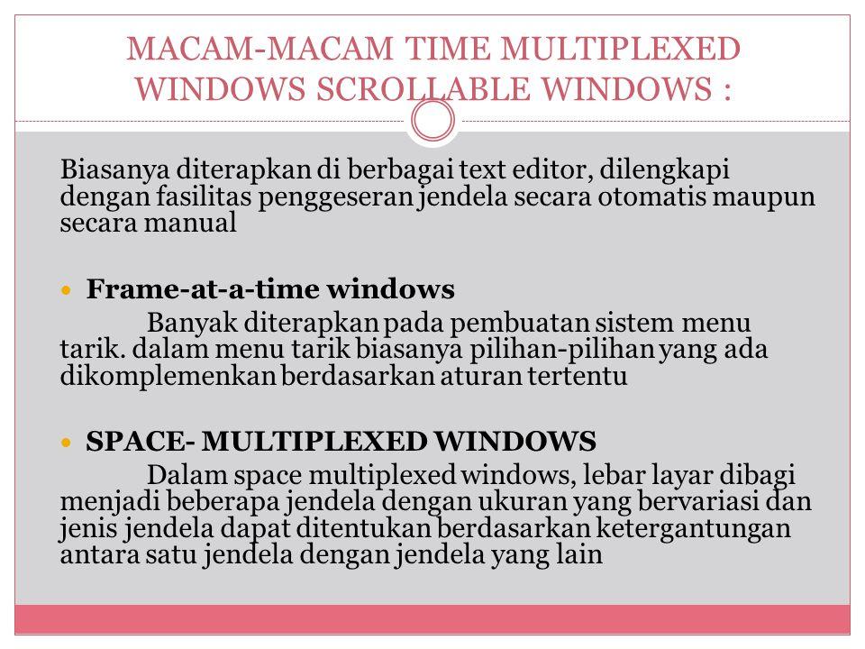 MACAM-MACAM TIME MULTIPLEXED WINDOWS SCROLLABLE WINDOWS :