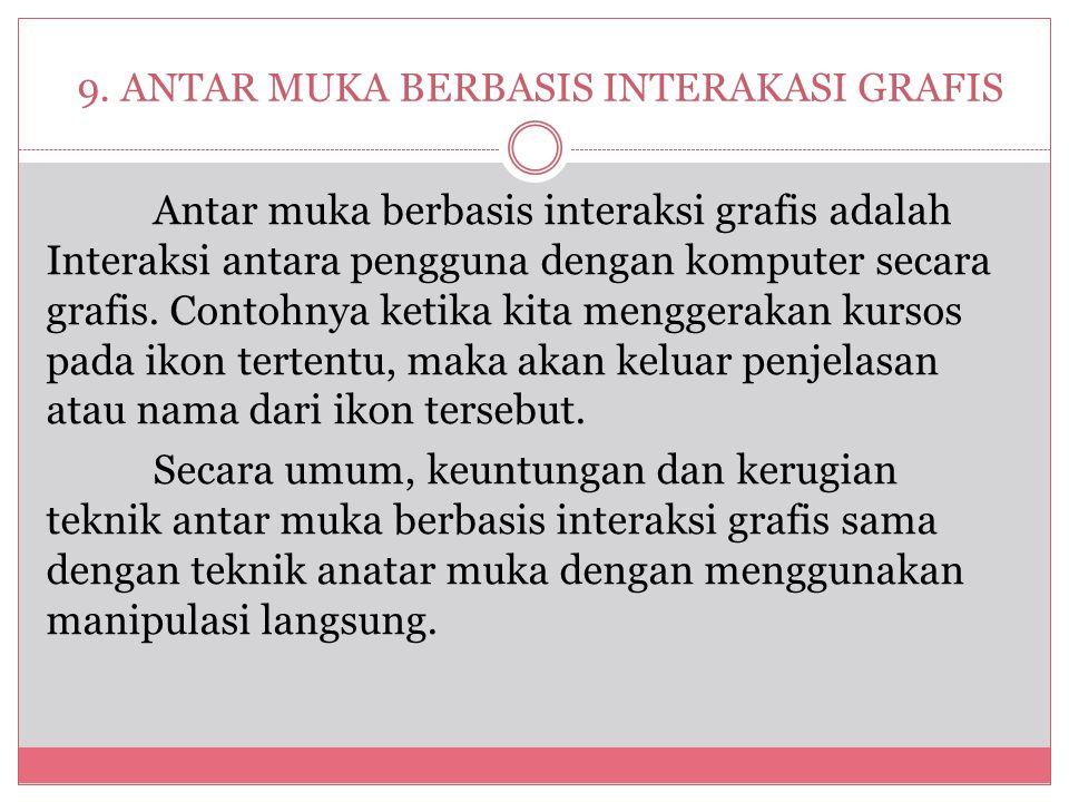 9. ANTAR MUKA BERBASIS INTERAKASI GRAFIS