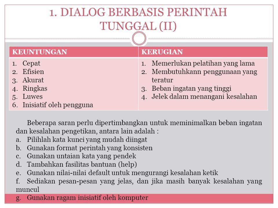 1. DIALOG BERBASIS PERINTAH TUNGGAL (II)