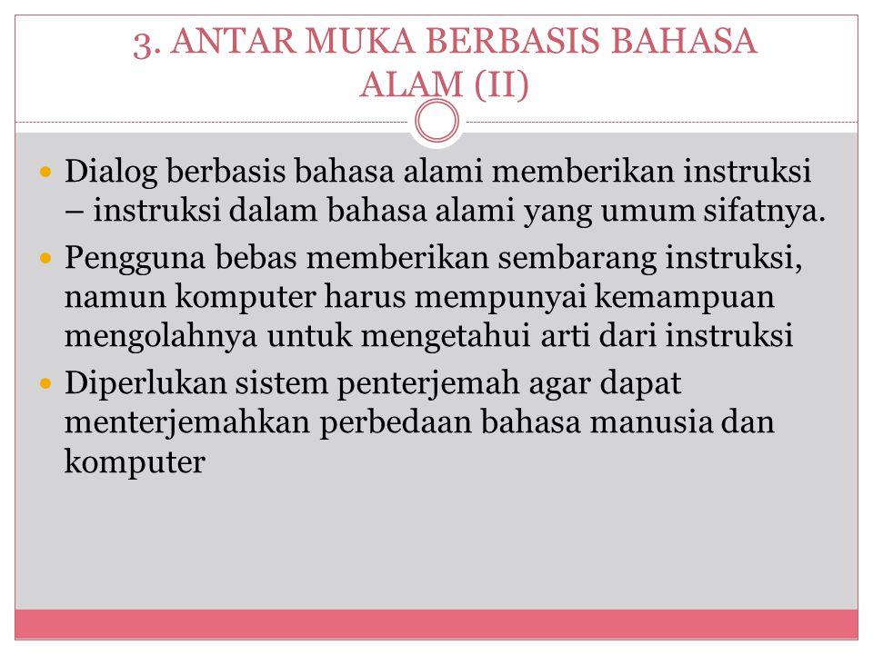3. ANTAR MUKA BERBASIS BAHASA ALAM (II)