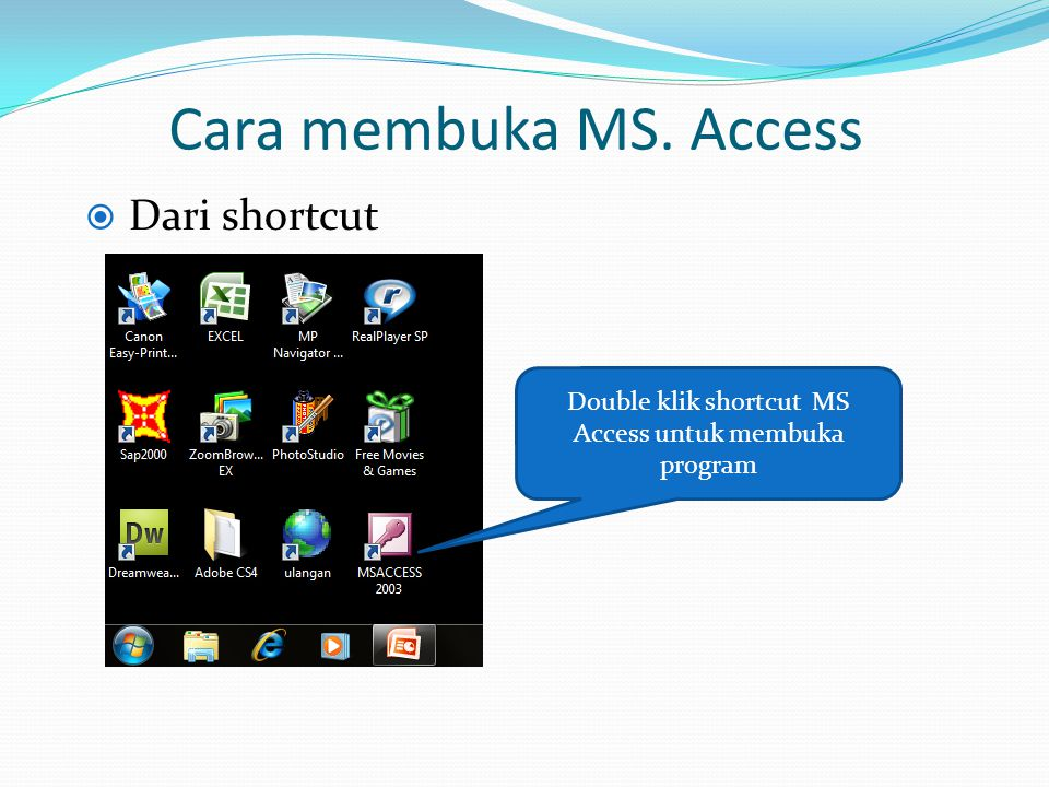 Double klik shortcut MS Access untuk membuka program