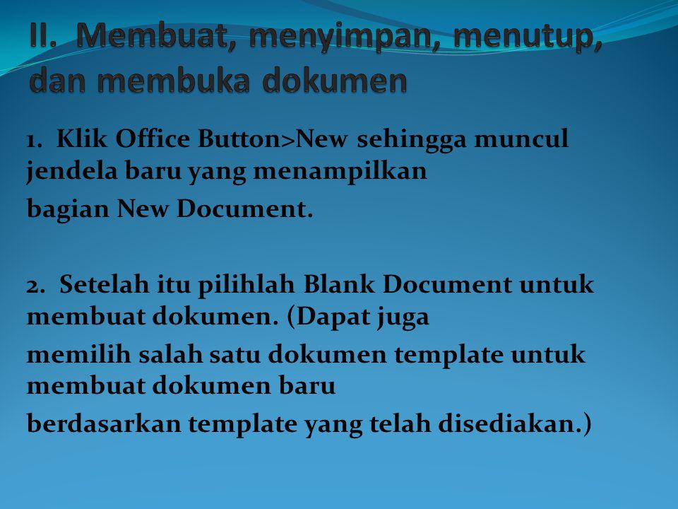 II. Membuat, menyimpan, menutup, dan membuka dokumen