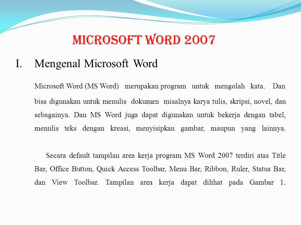 Microsoft Word 2007 Mengenal Microsoft Word