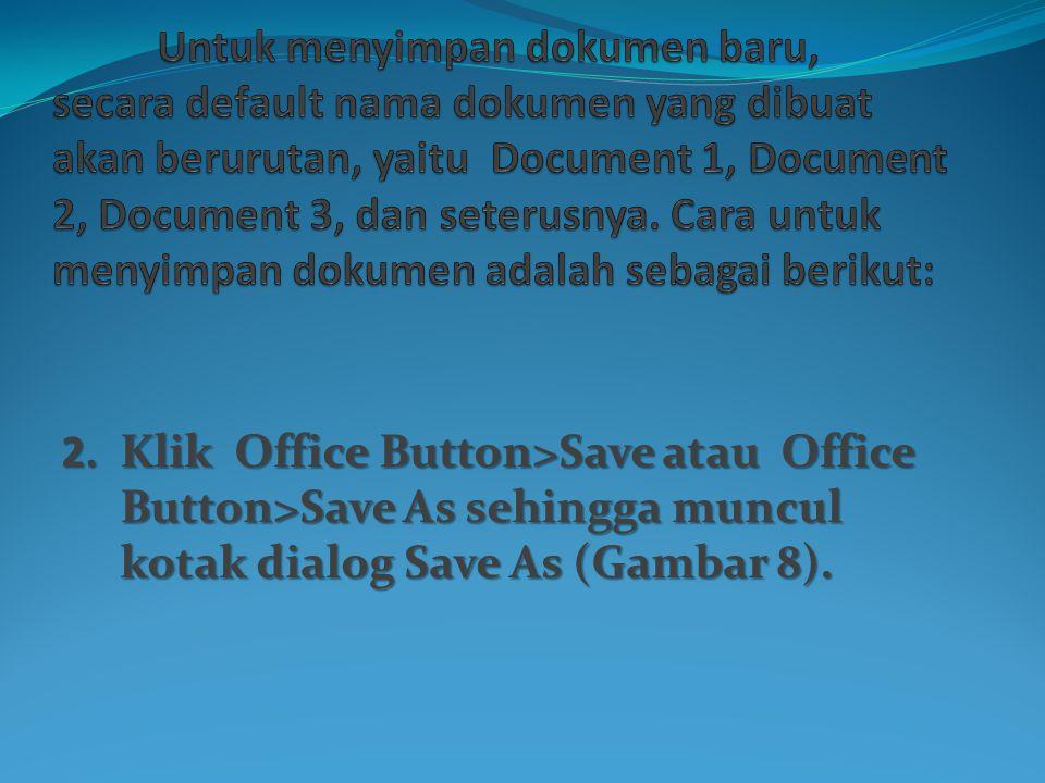 Untuk menyimpan dokumen baru, secara default nama dokumen yang dibuat akan berurutan, yaitu Document 1, Document 2, Document 3, dan seterusnya. Cara untuk menyimpan dokumen adalah sebagai berikut: