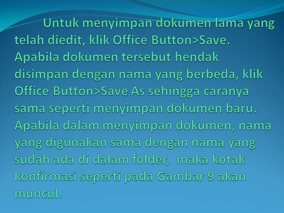 Untuk menyimpan dokumen lama yang telah diedit, klik Office Button>Save.