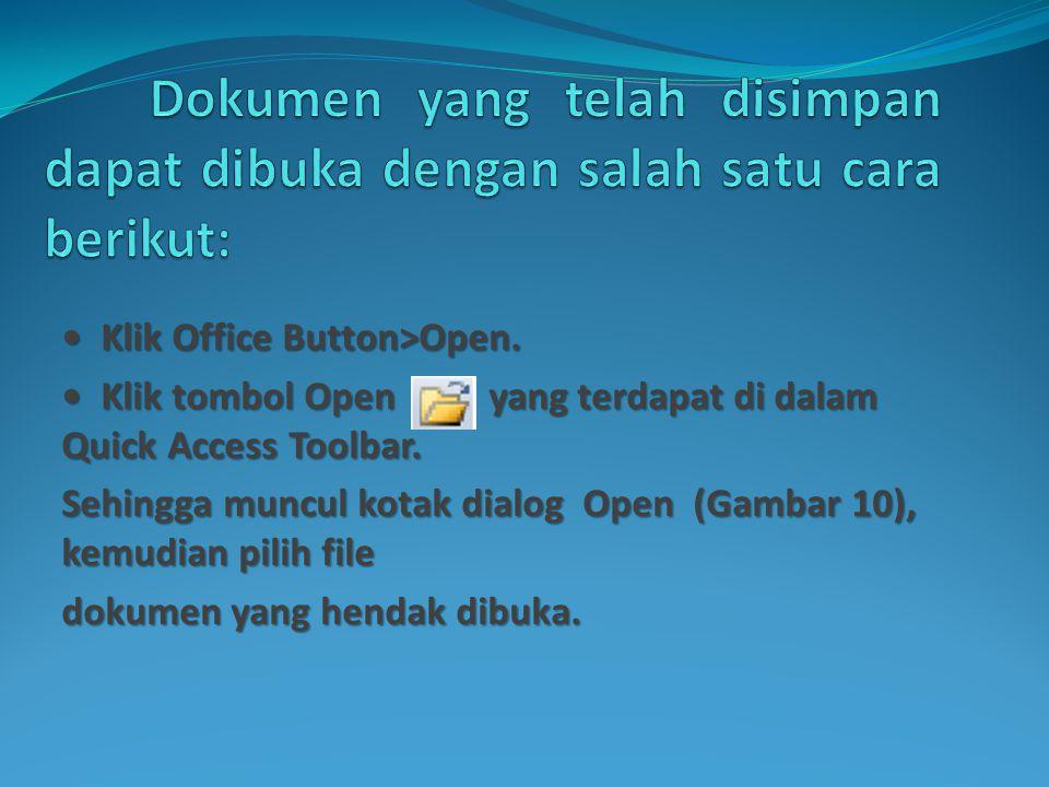 Dokumen yang telah disimpan dapat dibuka dengan salah satu cara berikut: