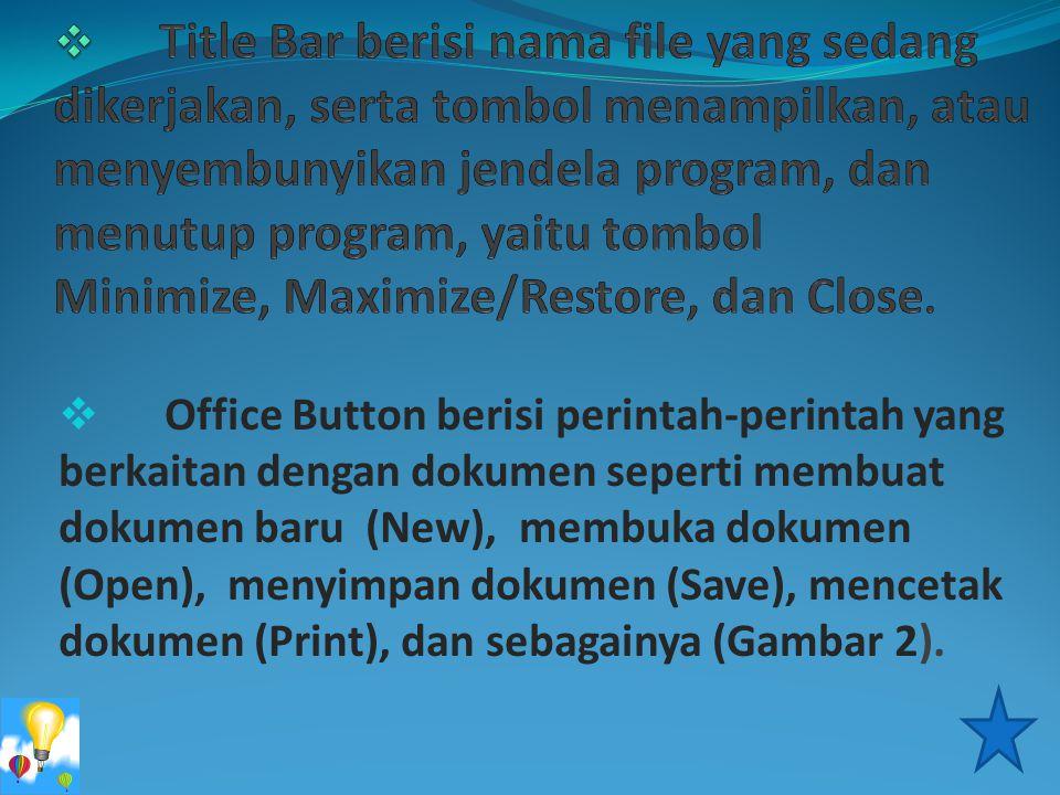 Title Bar berisi nama file yang sedang dikerjakan, serta tombol menampilkan, atau menyembunyikan jendela program, dan menutup program, yaitu tombol Minimize, Maximize/Restore, dan Close.