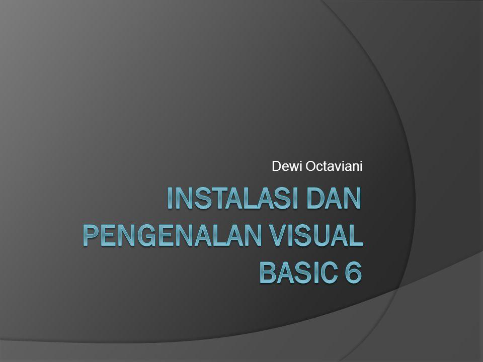 Instalasi dan pengenalan visual basic 6