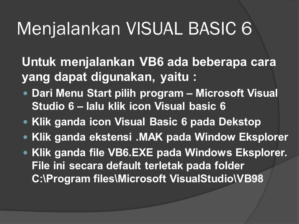 Menjalankan VISUAL BASIC 6