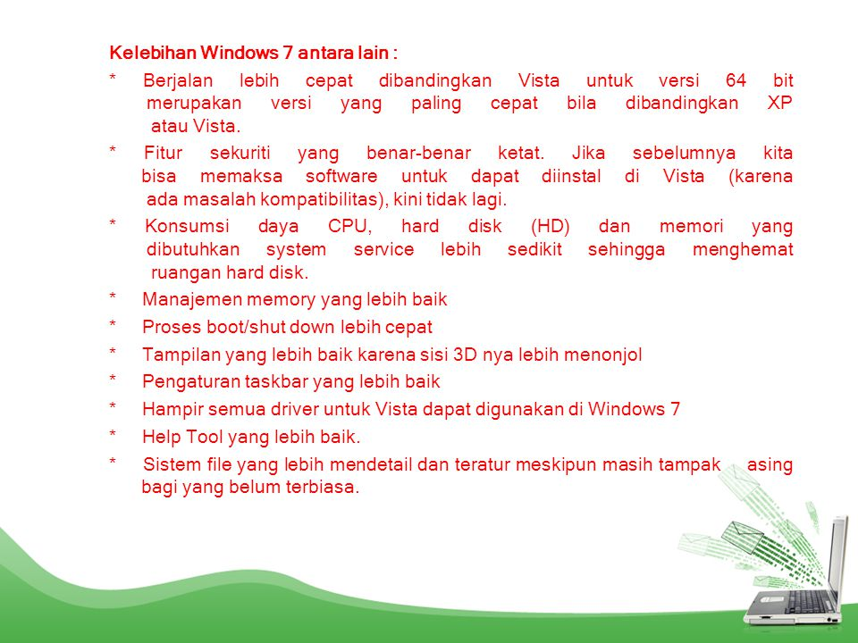 Kelebihan Windows 7 antara lain :