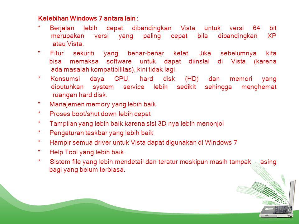 Kelebihan Windows 7 antara lain :