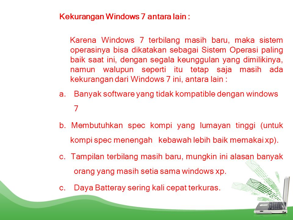 Kekurangan Windows 7 antara lain :