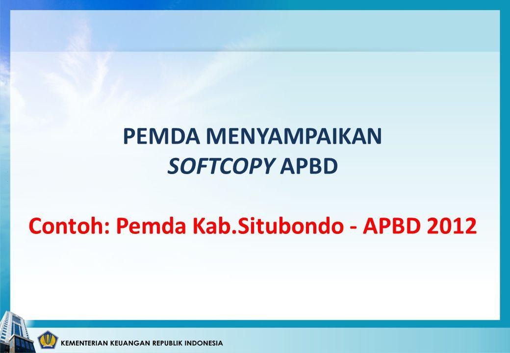 PEMDA MENYAMPAIKAN SOFTCOPY APBD Contoh: Pemda Kab