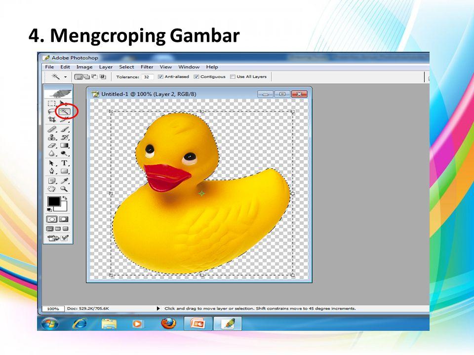 4. Mengcroping Gambar Ambil gambar yang ada