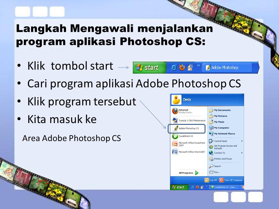 Langkah Mengawali menjalankan program aplikasi Photoshop CS: