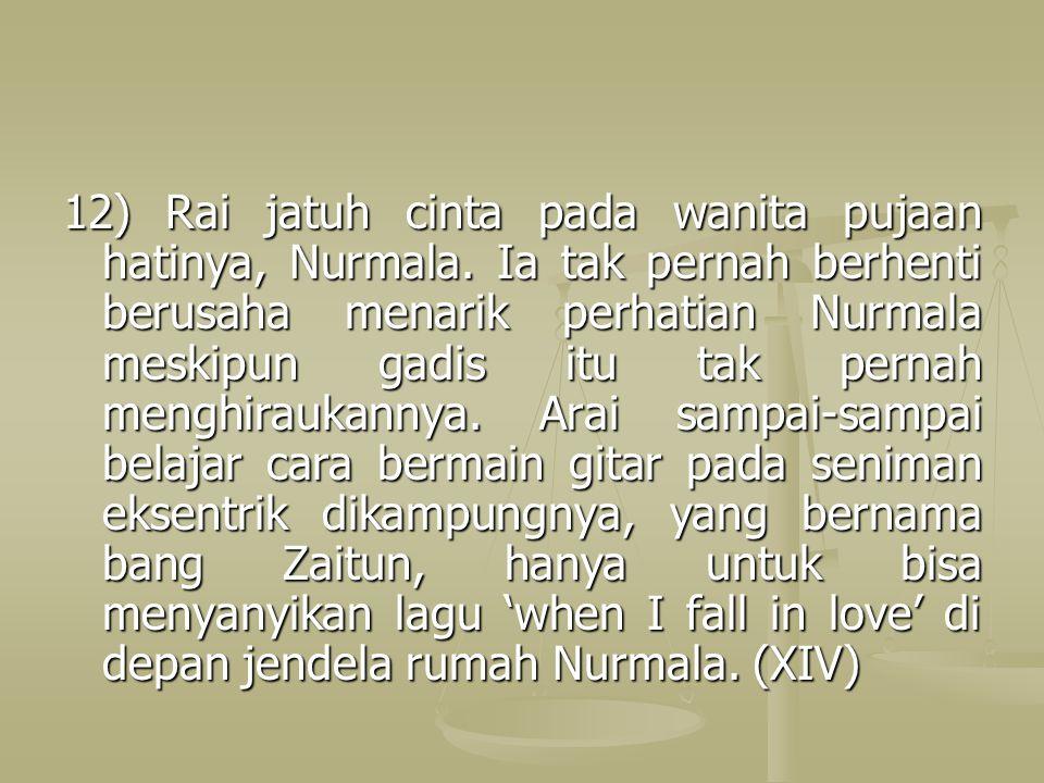 12) Rai jatuh cinta pada wanita pujaan hatinya, Nurmala