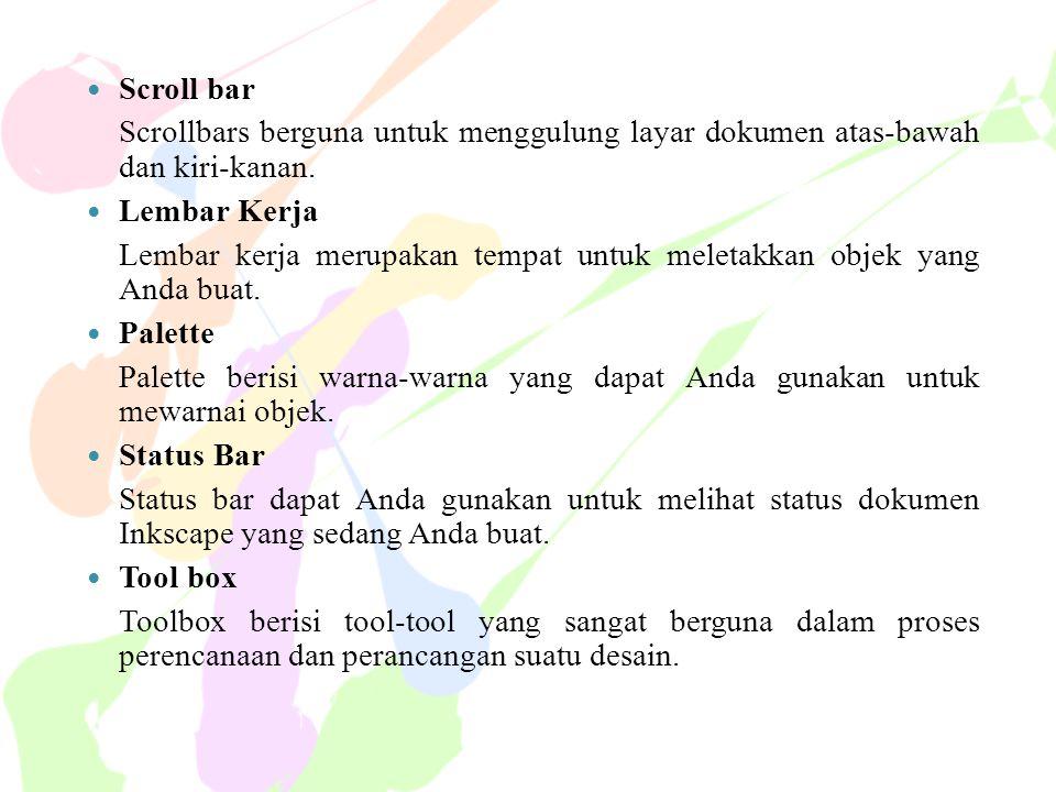 Scroll bar Scrollbars berguna untuk menggulung layar dokumen atas-bawah dan kiri-kanan. Lembar Kerja.