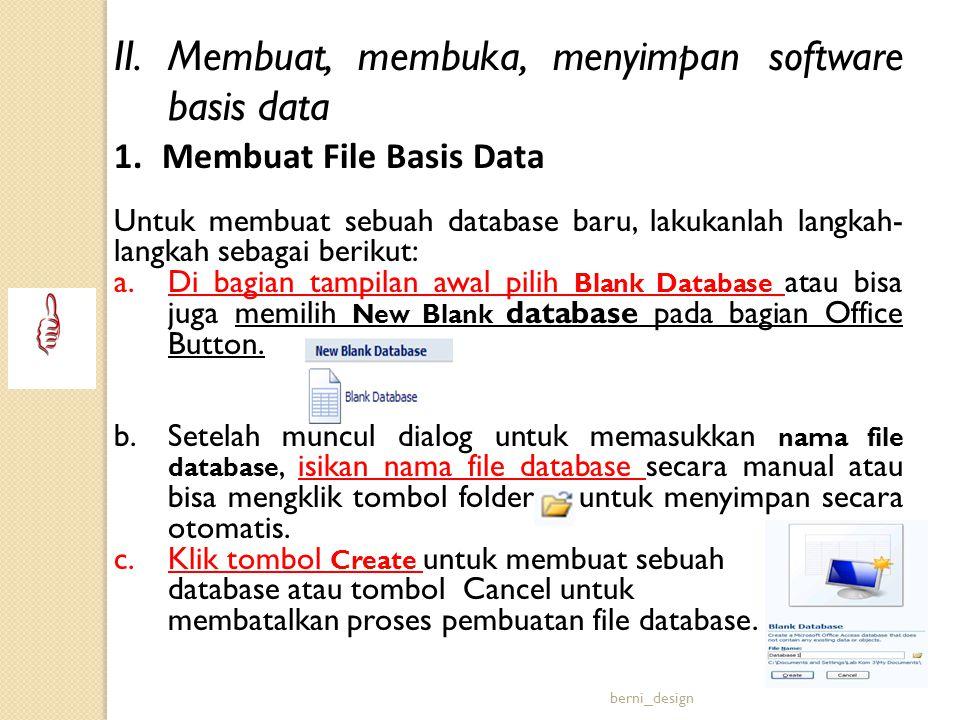 II. Membuat, membuka, menyimpan software basis data