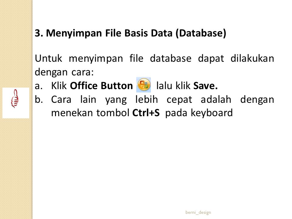 3. Menyimpan File Basis Data (Database)