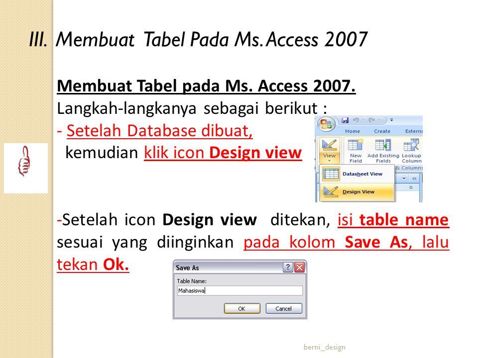 III. Membuat Tabel Pada Ms. Access 2007