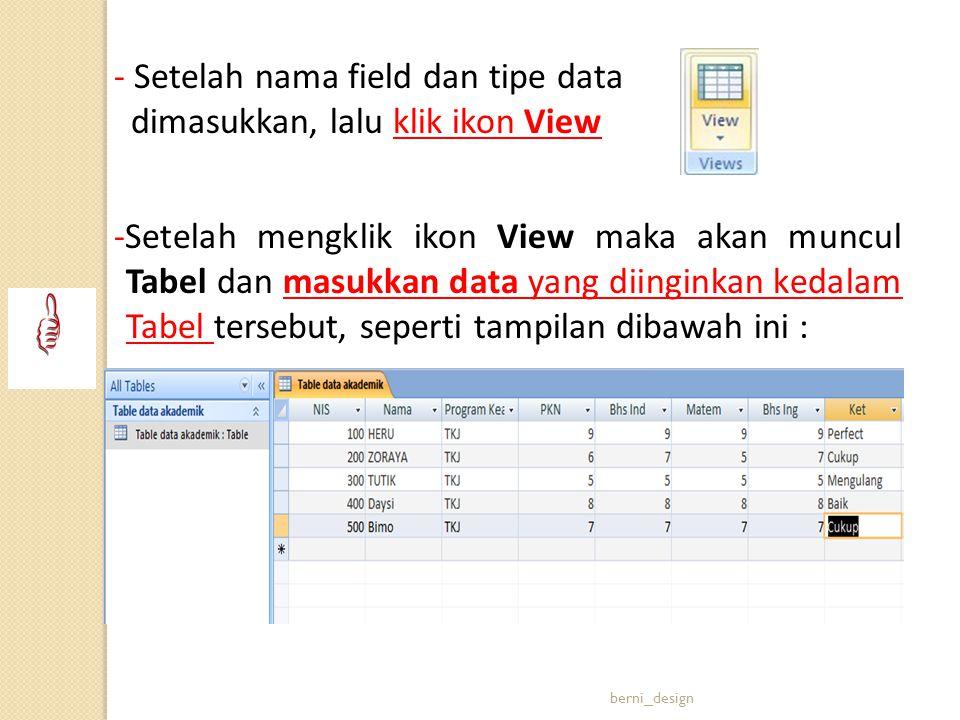 - Setelah nama field dan tipe data dimasukkan, lalu klik ikon View