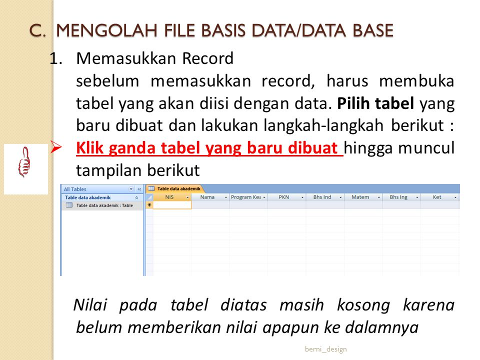 C. MENGOLAH FILE BASIS DATA/DATA BASE