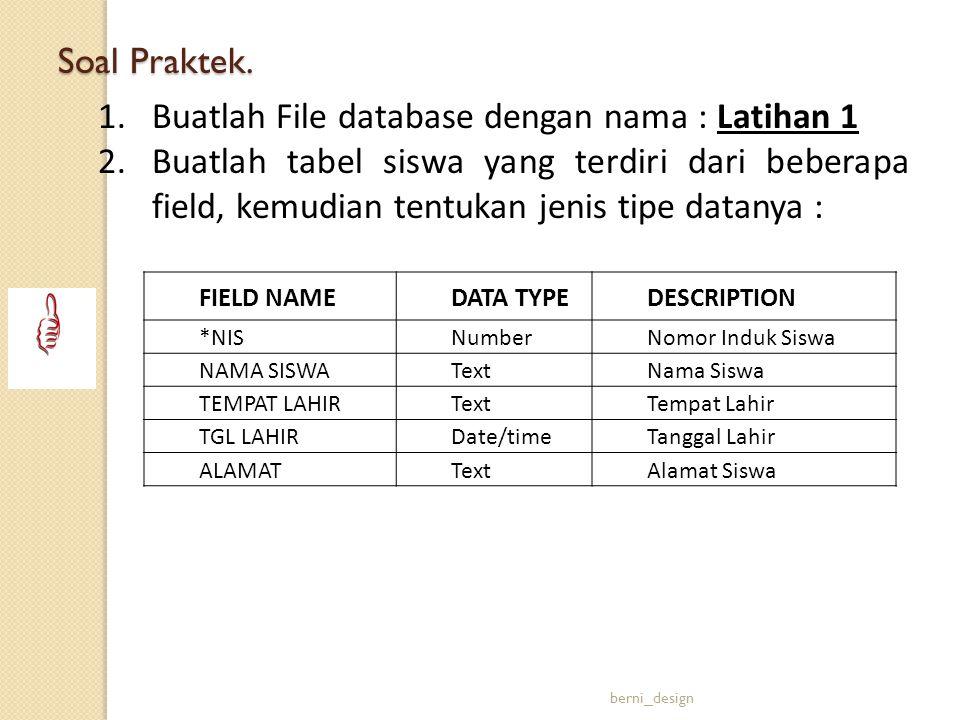 Buatlah File database dengan nama : Latihan 1