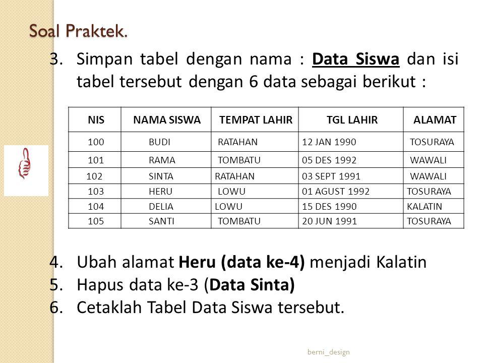 Ubah alamat Heru (data ke-4) menjadi Kalatin