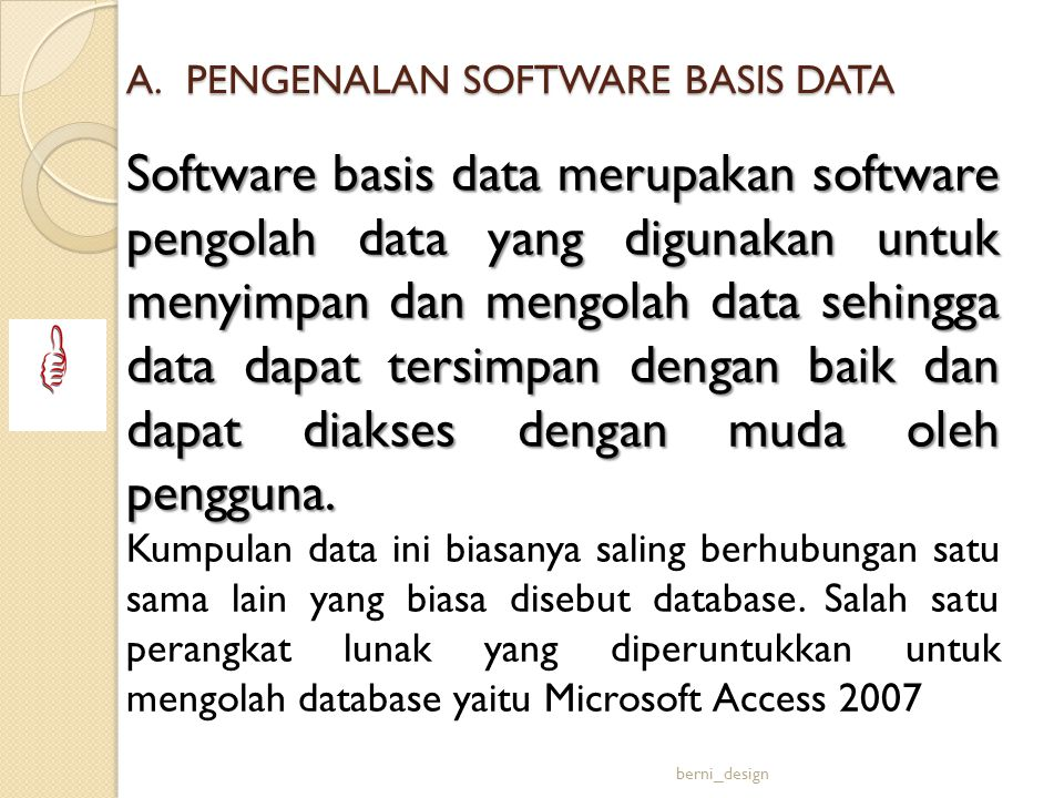 A. PENGENALAN SOFTWARE BASIS DATA