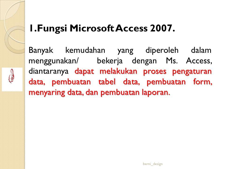 1.Fungsi Microsoft Access 2007.