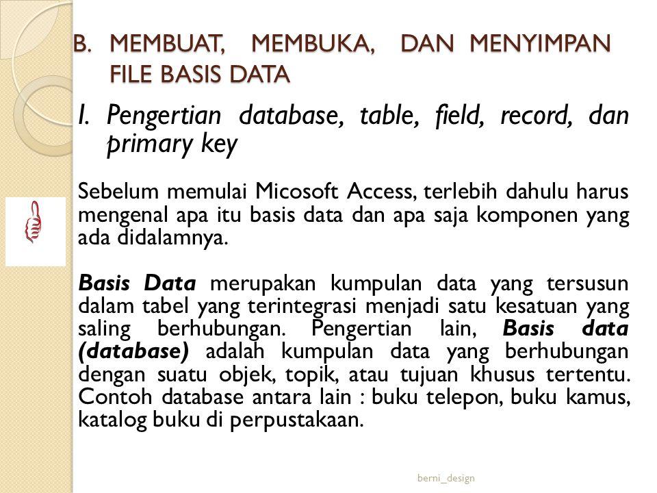 B. MEMBUAT, MEMBUKA, DAN MENYIMPAN FILE BASIS DATA