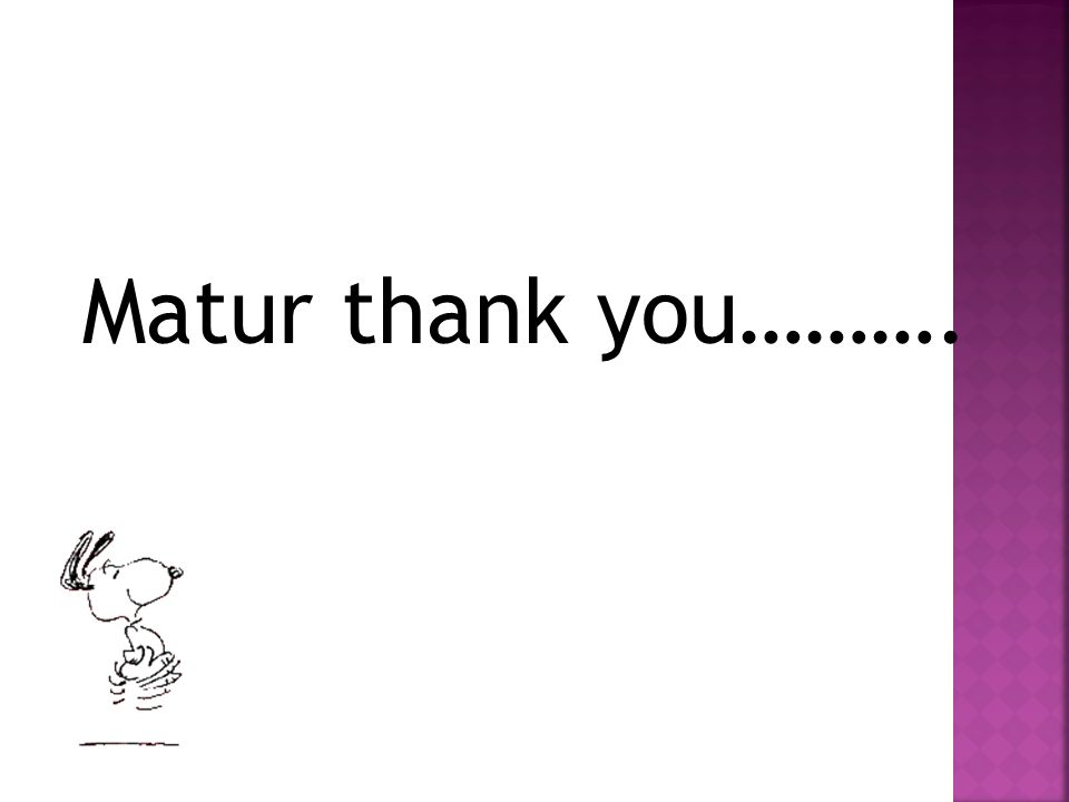 Matur thank you……….
