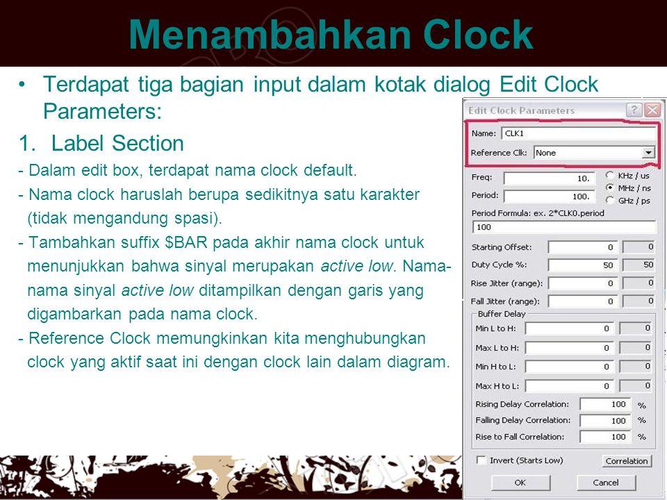 Menambahkan Clock Terdapat tiga bagian input dalam kotak dialog Edit Clock Parameters: Label Section.