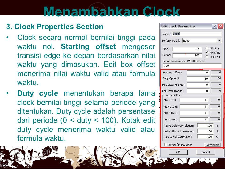 Menambahkan Clock 3. Clock Properties Section