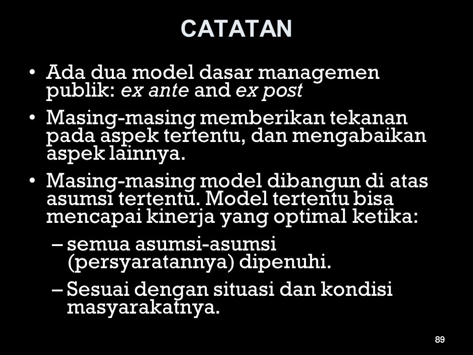 CATATAN Ada dua model dasar managemen publik: ex ante and ex post