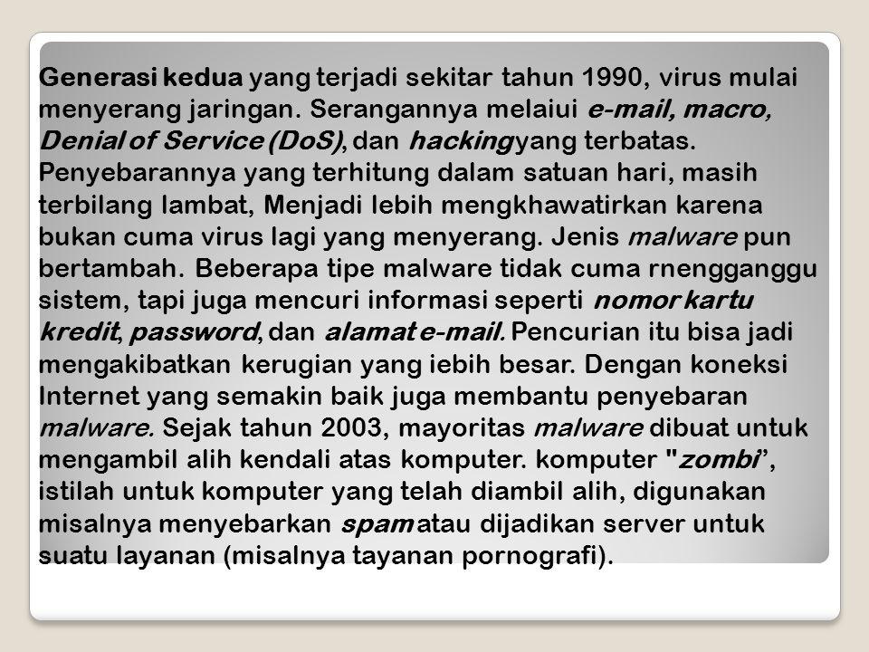 Generasi kedua yang terjadi sekitar tahun 1990, virus mulai menyerang jaringan.