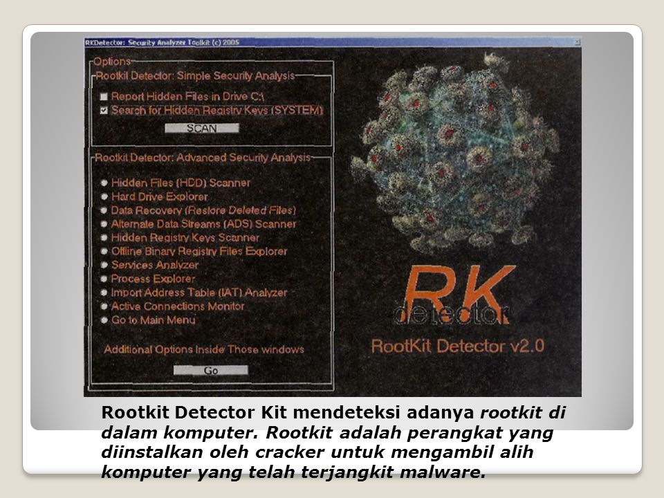 Rootkit Detector Kit mendeteksi adanya rootkit di dalam komputer