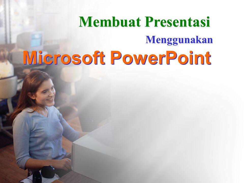 Membuat Presentasi Menggunakan Microsoft PowerPoint
