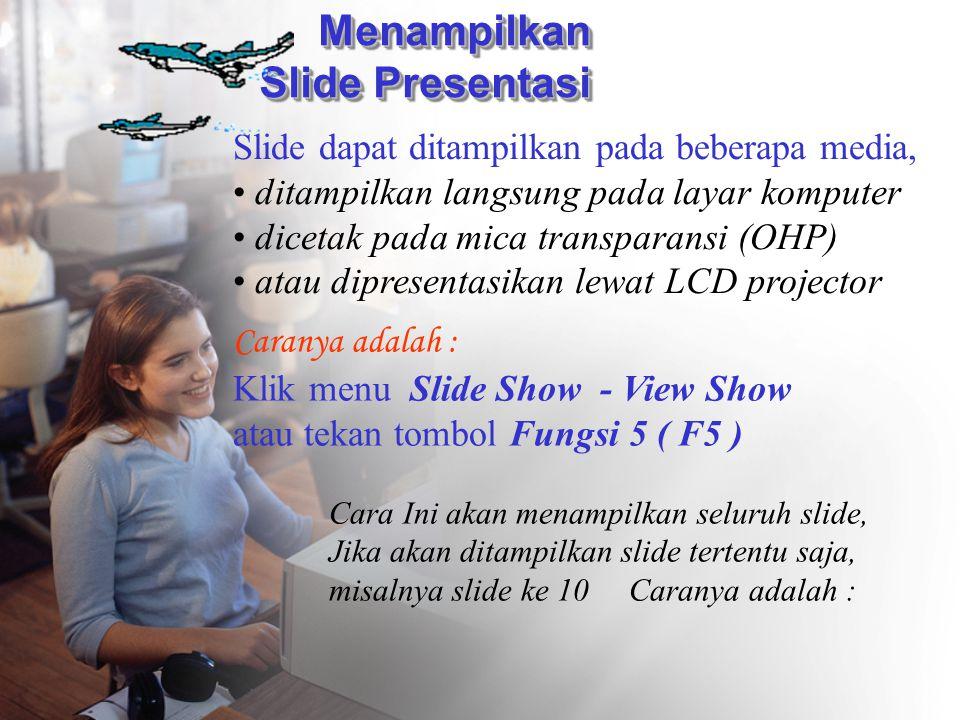Menampilkan Slide Presentasi