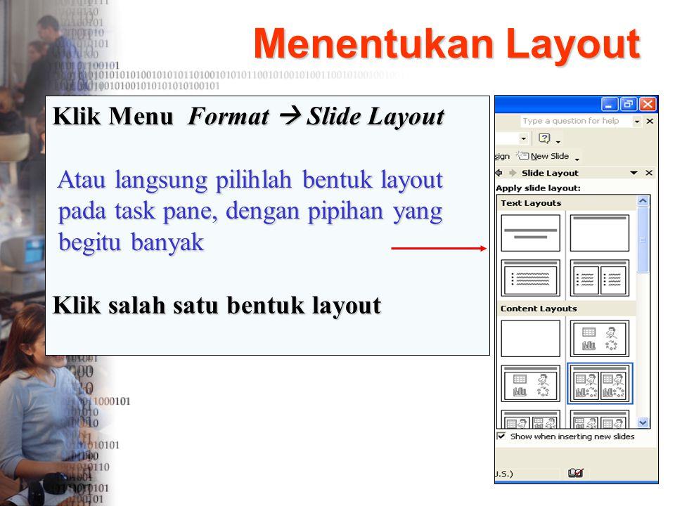 Menentukan Layout Klik Menu Format  Slide Layout