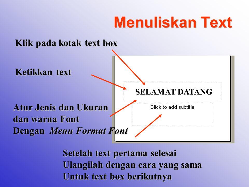 Menuliskan Text Klik pada kotak text box Ketikkan text