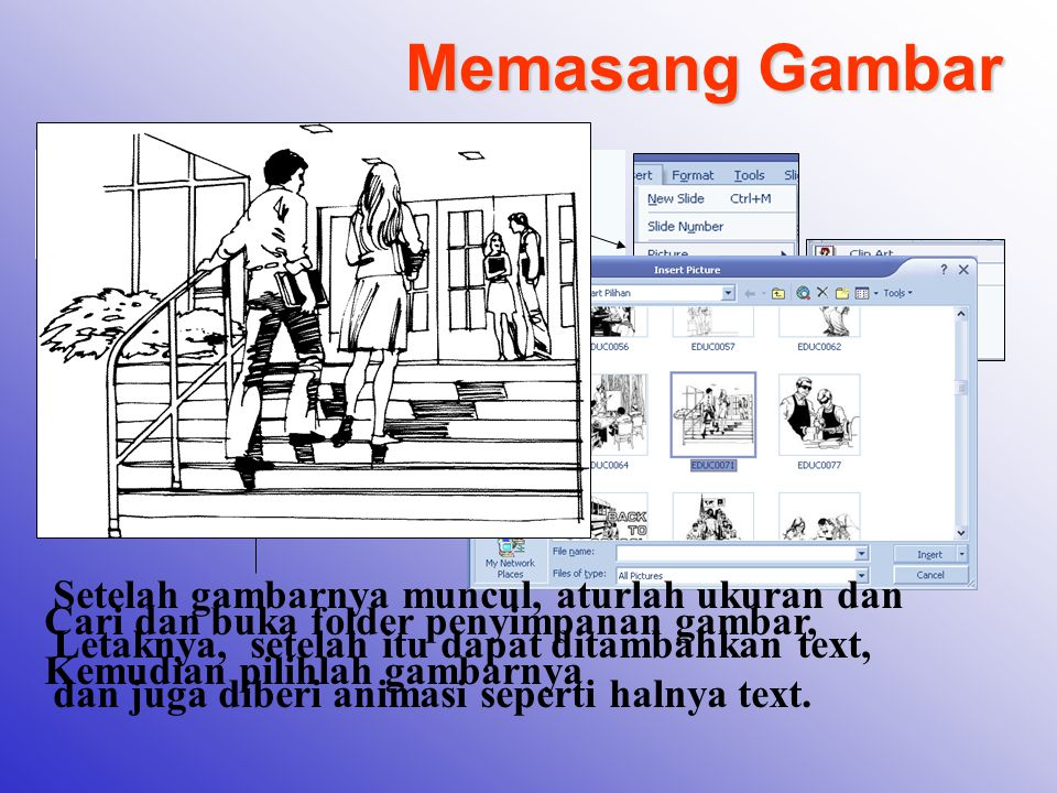Memasang Gambar Klik Menu Insert – Picture Pilih Clip Art / From File