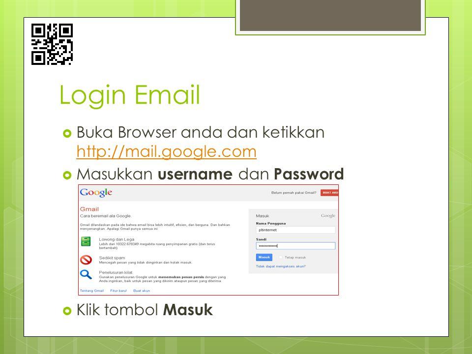 Login Email Buka Browser anda dan ketikkan http://mail.google.com