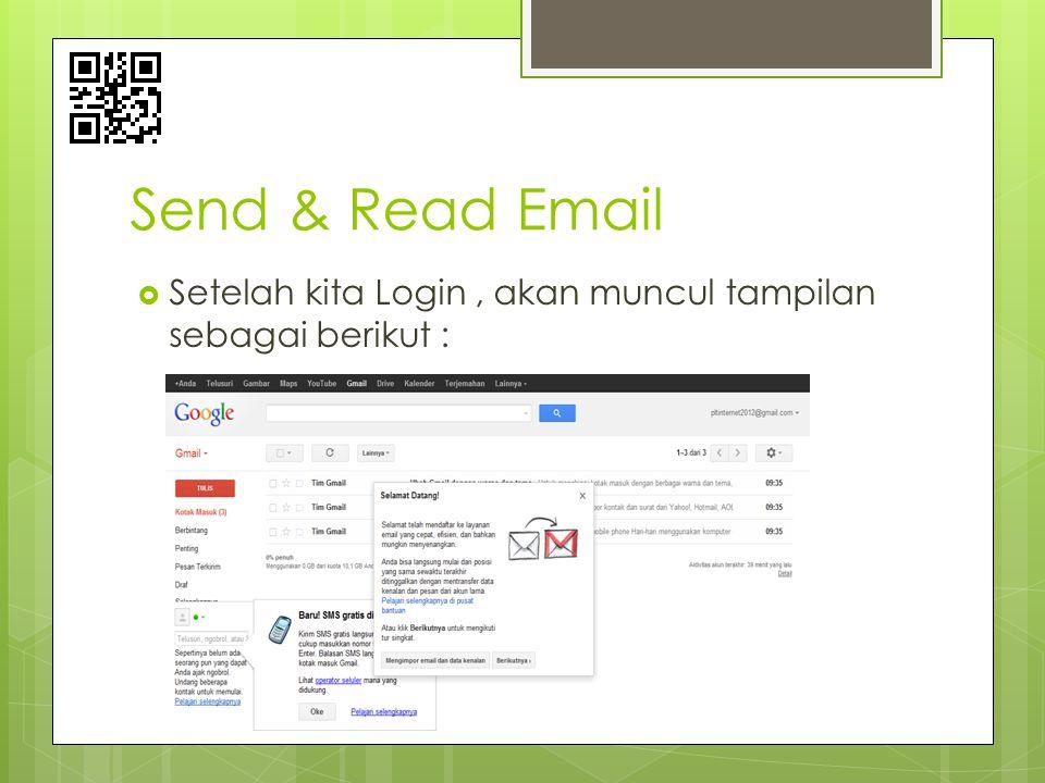 Send & Read Email Setelah kita Login , akan muncul tampilan sebagai berikut :