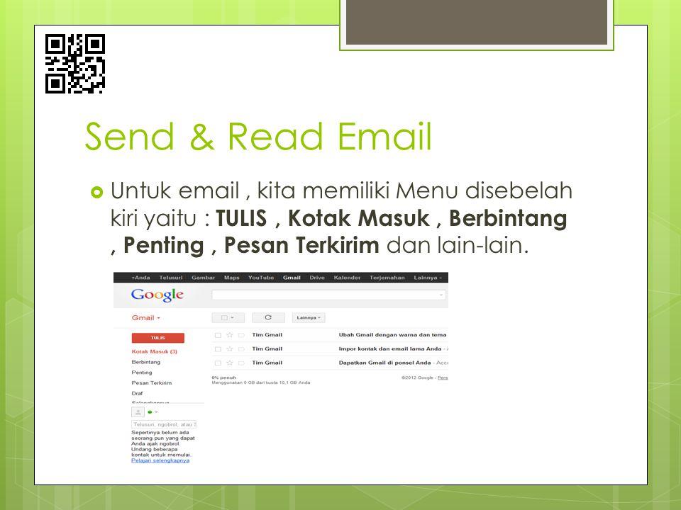 Send & Read Email Untuk email , kita memiliki Menu disebelah kiri yaitu : TULIS , Kotak Masuk , Berbintang , Penting , Pesan Terkirim dan lain-lain.
