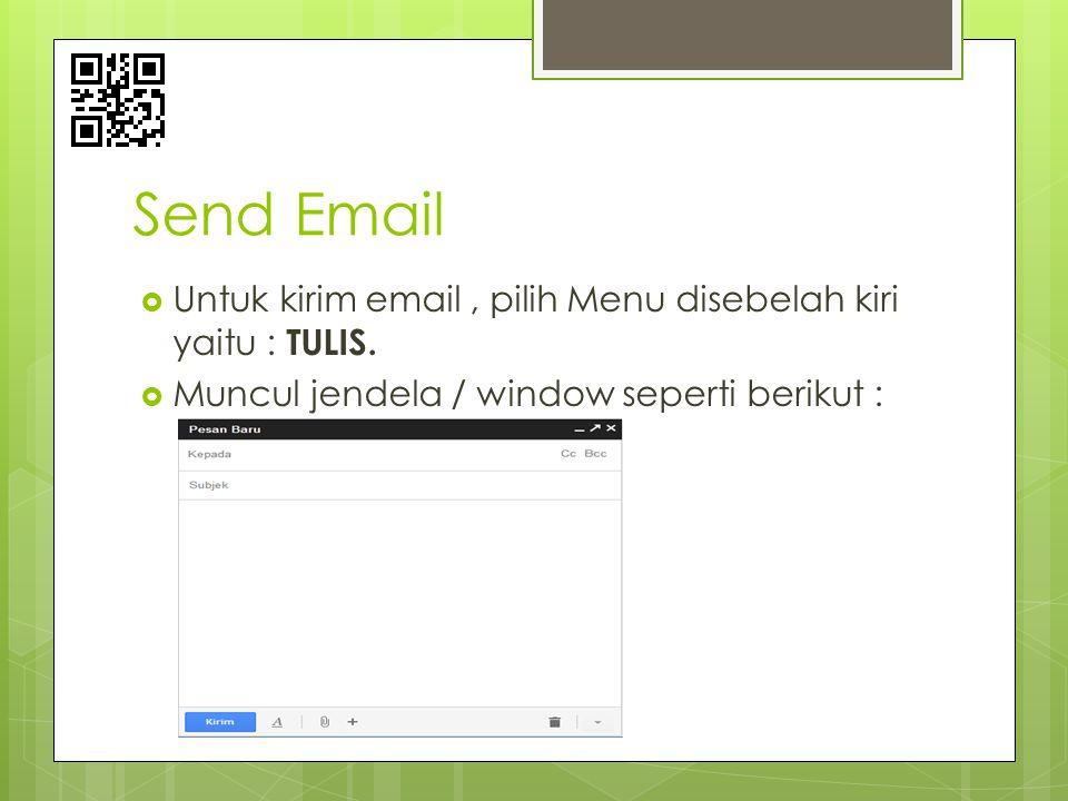Send Email Untuk kirim email , pilih Menu disebelah kiri yaitu : TULIS.