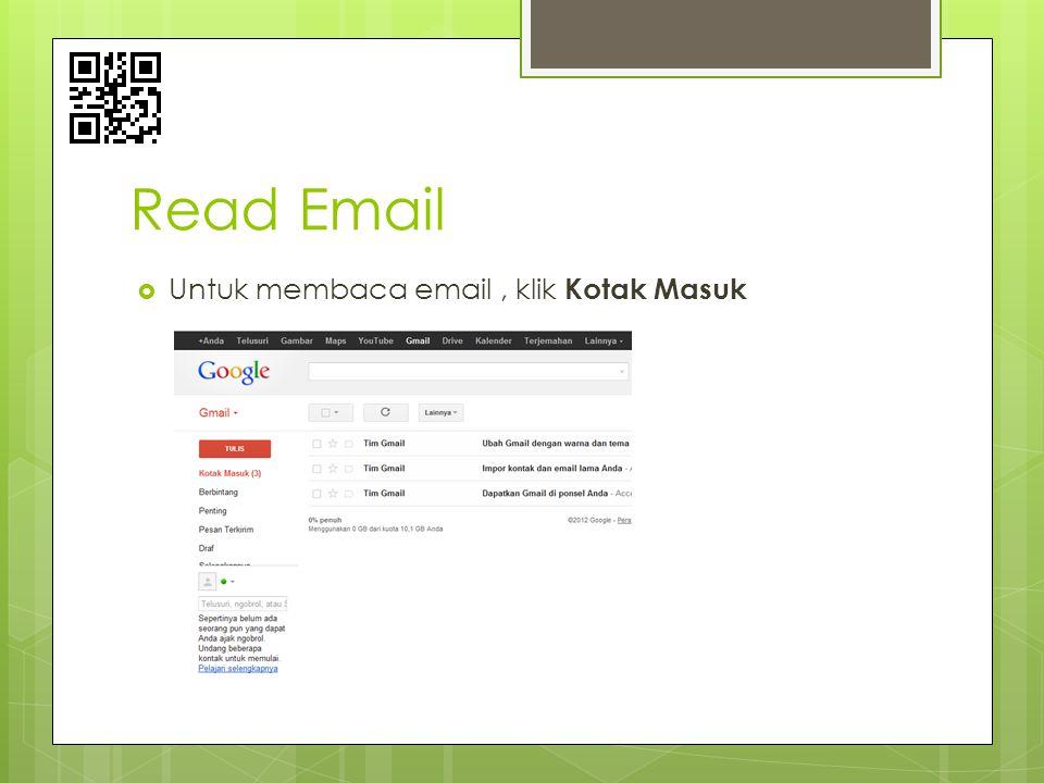 Read Email Untuk membaca email , klik Kotak Masuk