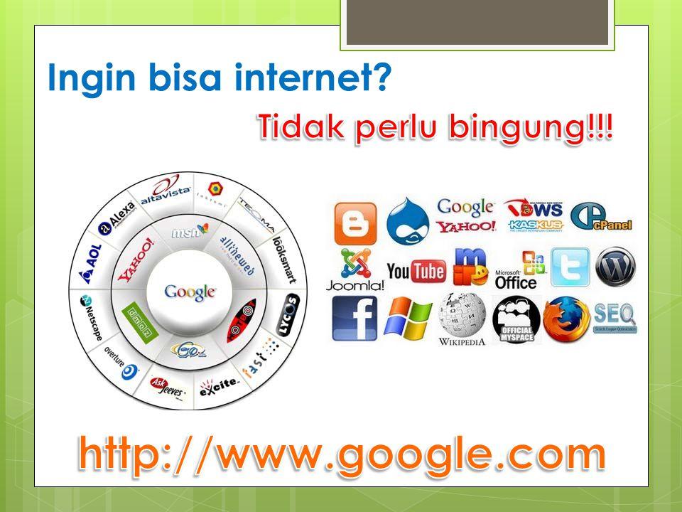 Ingin bisa internet Tidak perlu bingung!!! http://www.google.com